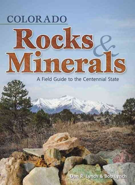 Colorado Rocks & Minerals By Lynch, Dan R./ Lynch, Bob