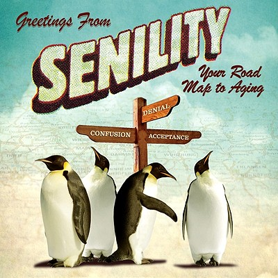 Greetings from Senility By Willow Creek (COR)